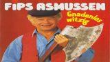 Witze Humor Komik Spaß Lustig Kabarett Comedy Jokes Gag Fun: Fips Asmussen; Gnadenlos witzig, Teil 1