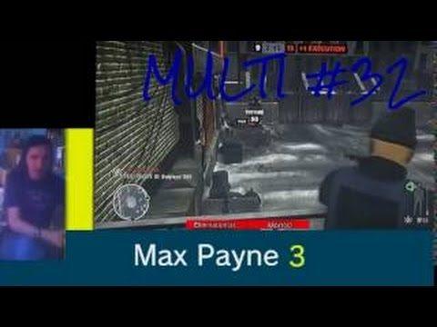** VIDEO-MULTI ** Max Payne 3 ( bon réveillon de Noel + gag fun ! )